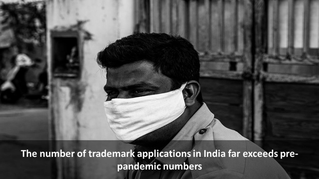 The number of trademark applications in India far exceeds pre-pandemic numbers