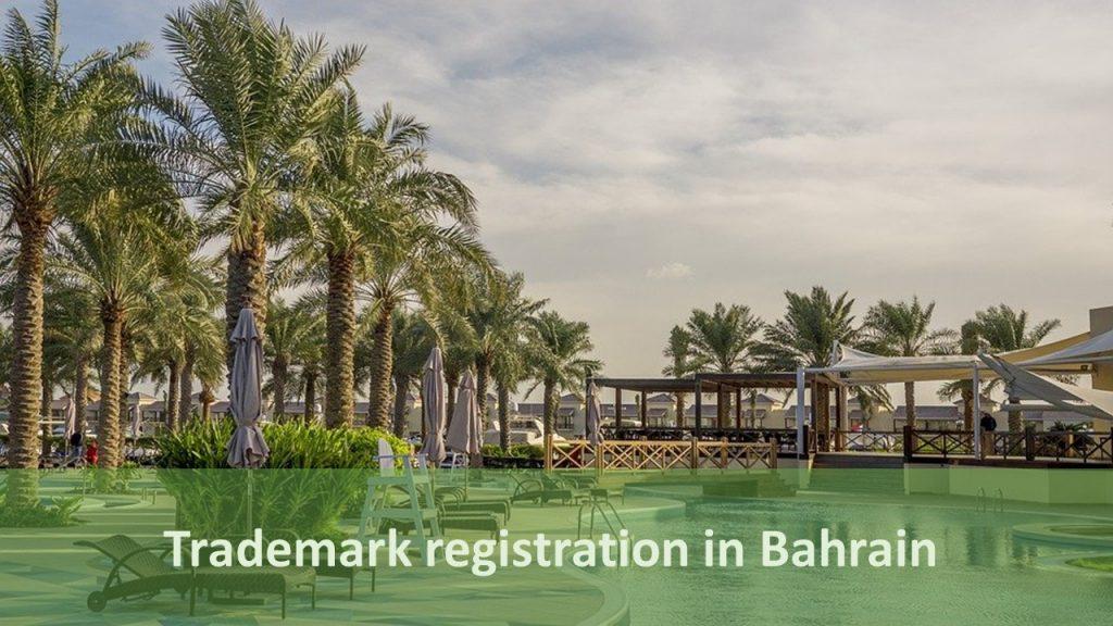 Trademark registration in Bahrain, Bahrain trademark registration, trademark in Bahrain, Bahrain trademark, register trademark in Bahrain