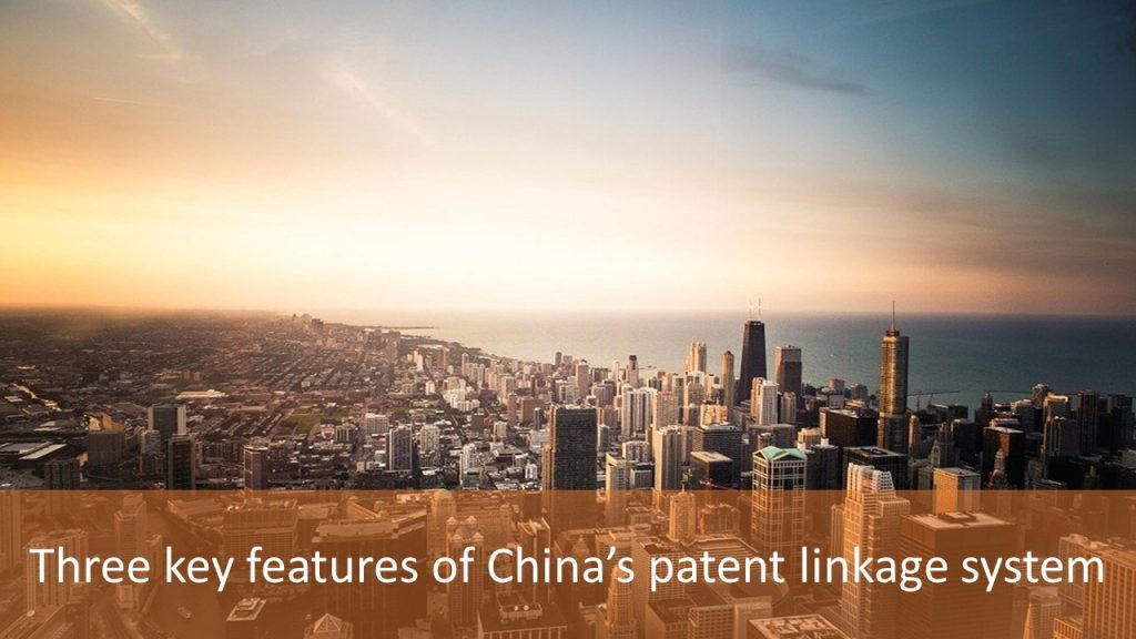 Three key features of China's patent linkage system, China's patent linkage system, features of China's patent linkage system, Parallel track for innovators and generics, key features of China's patent linkage system