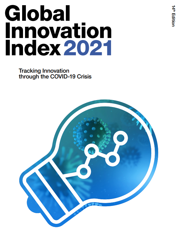 The 2021 edition of the Global Innovation Index (GII) has been published, Global Innovation Index (GII) , Global Innovation Index, The 2021 edition of the Global Innovation Index, The 2021 edition of the Global Innovation Index (GII), Global Innovation Index edition 2021
